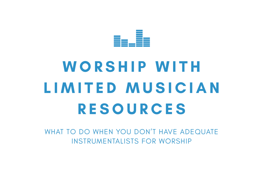 worship with limited musician resources BLUE TEXT